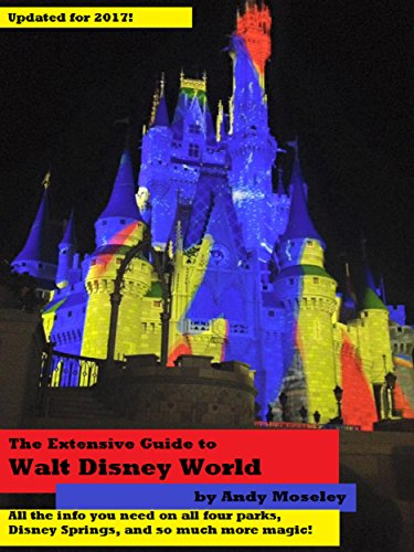 Download PDF The Extensive Guide to Walt Disney World - 2017 Edition