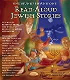 img - for One -Hundred-and-One Read-Aloud Jewish Stories: Ten-Minute Readings from the World's Best-Loved Jewish Literature book / textbook / text book