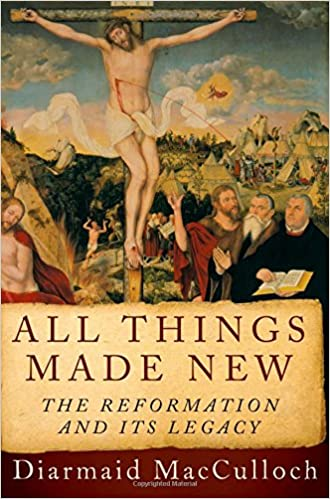Image result for all things made new the reformation and its legacy