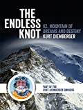 The Endless Knot: K2 Mountain of Dreams and Destiny (The Kurt Diemberger Omnibus)