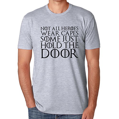 Not All Heroes Wear Capes Some Just Hold The Door Herren T-Shirt