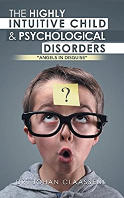 The Highly Intuitive Child & Psychological Disorders: Angels