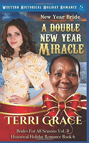 New Year Bride - A Double New Year Miracle Western Historical Holiday Romance (Brides For All Seasons Volume 4) [Grace, Terri] (Tapa Blanda)