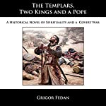 The Templars, Two Kings, and a Pope | Grigor Fedan