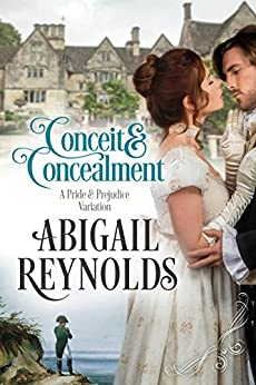 Conceit & Concealment: A Pride & Prejudice Variation by [Reynolds, Abigail]