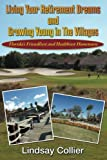 Living Your Retirement Dreams and Growing Young in The Villages: Florida s Friendliest and Healthiest Hometown