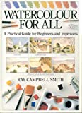 Watercolour for All, Ray Campbell Smith, 0715300555