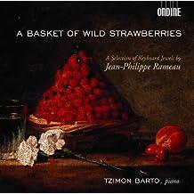 Rameau, J.-P.: Keyboard Music (A Basket of Wild Strawberries)