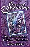 Sacred Sexuality - Reclaiming the Divine Feminine