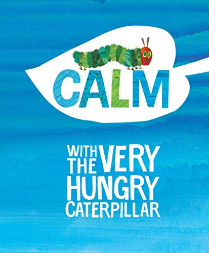 (Calm with The Very Hungry Caterpillar (The World of Eric)