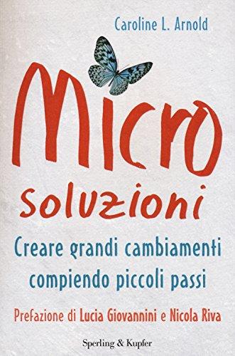 Microsoluzioni. Creare grandi cambiamenti compiendo piccoli passi