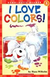 I Love Colors!, Hans Wilhelm, 0439192889