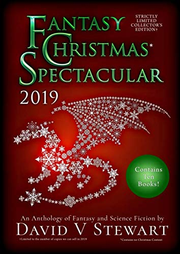 Fantasy Christmas Spectacular 2019: An Anthology of Fantasy and Science Fiction