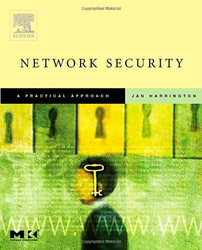 Network Security: A Practical Approach (The Morgan Kaufmann Series in Networking)
