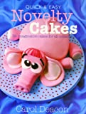 Quick and Easy Novelty Cakes, Carol Deacon, 1845378881