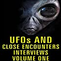 UFOs and Close Encounters: Interviews, Volume 1 Radio/TV Program by George Adamski, Daniel Fry, George Van Tassle, Orfeo Angelucci, Dan Martin, Frank Edwards, Donald Keyhoe Narrated by George Adamski, Daniel Fry, George Van Tassle, Orfeo Angelucci, Dan Martin, Frank Edwards, Donald Keyhoe