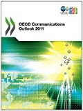 OECD Communications Outlook 2011, Organisation for Economic Co-operation and Development Staff, 9264098372