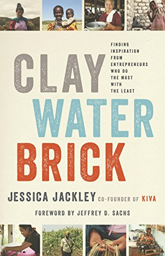 Clay Water Brick: Finding Inspiration from Entrepreneurs Who Do the Most with the Least (Spiegel, Transparent)
