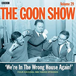 Goon Show, Vol 29: We're in the Wrong House Again!
