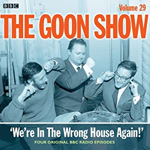Goon Show, Vol 29: We're in the Wrong House Again! Radio/TV Program