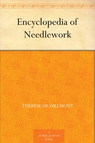 Encyclopedia of Needlework (English Edition)
