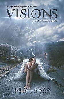 Visions: Book II of the Almana Series by [Adams, Julayn]
