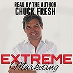 Extreme Marketing   Chuck Fresh