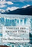Verlust des Ewigen Eises, Hans-Juergen Briest, 1460986210