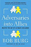 img - for Adversaries into Allies: Master the Art of Ultimate Influence book / textbook / text book