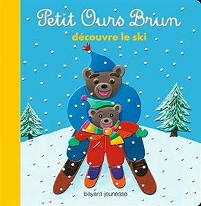 """Afficher """"Petit Ours Brun découvre le ski"""""""