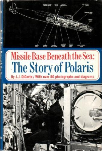 Missile Base Beneath the Sea: The Story of Polaris