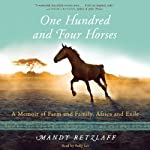 One Hundred and Four Horses: A Memoir of Farm and Family, Africa and Exile | Mandy Retzlaff