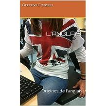 L'ANGLAIS: Origines de l'anglais (French Edition)