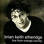 Live from Orange County | Brian Keith Etheridge