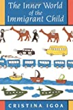 The Inner World of the Immigrant Child by Igoa Cristina (1995-05-01) Paperback