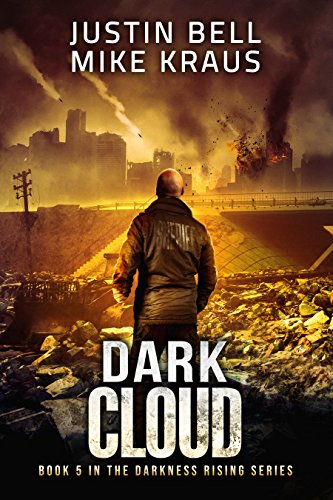 Dark Cloud: Book 5 in the Thrilling Post-Apocalyptic Survival Series: (Darkness Rising - Book 5) by [Bell, Justin, Kraus, Mike]
