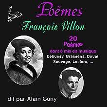 François Villon - 20 Poèmes, dont huit mis en musique | Livre audio Auteur(s) : François Villon Narrateur(s) : Jacques Cuny