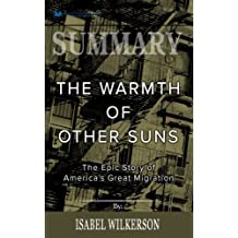 Summary: The Warmth of Other Suns: The Epic Story of America's Great Migration