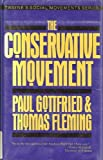 The Conservative Movement, Gottfried, Paul and Fleming, Thomas J., 0805797238