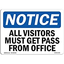 OSHA Notice Signs - NOTICE All Visitors Must Get Pass From Office Sign | Extremely Durable Made in the USA Signs or Heavy Duty Vinyl label | Protect Your Warehouse & Business