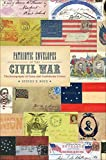 Patriotic Envelopes Of The Civil War: The Iconography Of Union And Confederate Covers (Conflicting Worlds: New Dimensions Of The American Civil War)