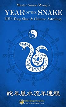 2013 Year of the Snake - Feng Shui and Chinese Astrology by [Wong, Master Simon]