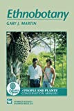 Ethnobotany : A Methods Manual, Martin, Gary J., 041248370X