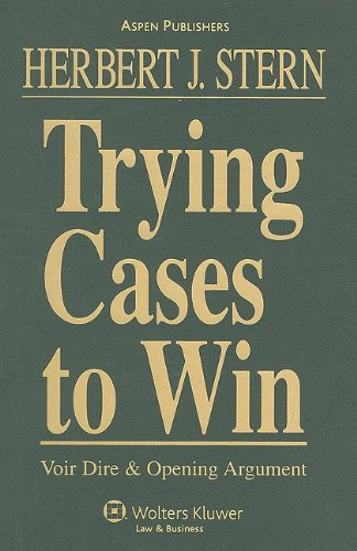 Trying Cases To Win: Voir Dire and Opening Arguments