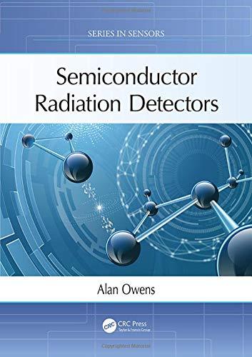 Semiconductor Radiation Detectors (Series in Sensors)