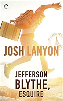 Jefferson Blythe, Esquire by [Lanyon, Josh]