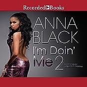 I'm Doin' Me 2 | Anna Black