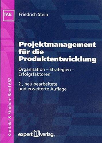 Projektmanagement für die Produktentwicklung: Strategien - Erfolgsfaktoren - Organisation (Kontakt & Studium)