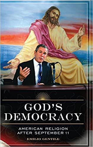 Gods Democracy: American Religion after September 11 (Religion, Politics, and Public Life)