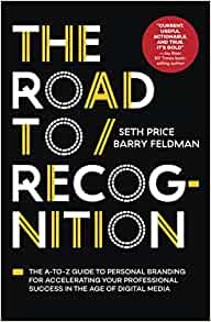 The road to recognition the a to z guide to personal branding for the road to recognition the a to z guide to personal branding for accelerating your professional success in the age of digital media seth price fandeluxe Gallery